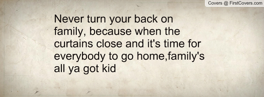 Family Quotes About Turning On Your Back. QuotesGram