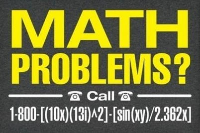 http://cdn.quotesgram.com/img/24/38/252050153-Math-problems-funny-sign.jpeg