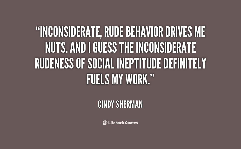 Rude Behavior Quotes. QuotesGram