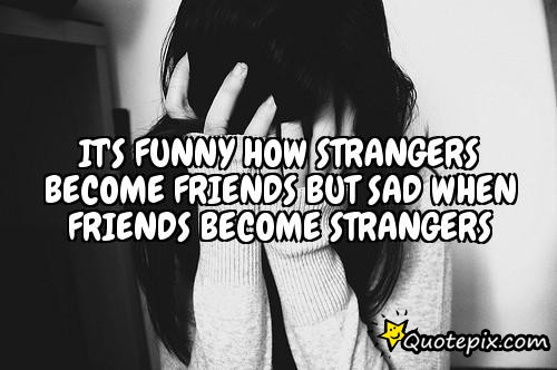 Best Friend Becomes A Stranger Quotes. QuotesGram