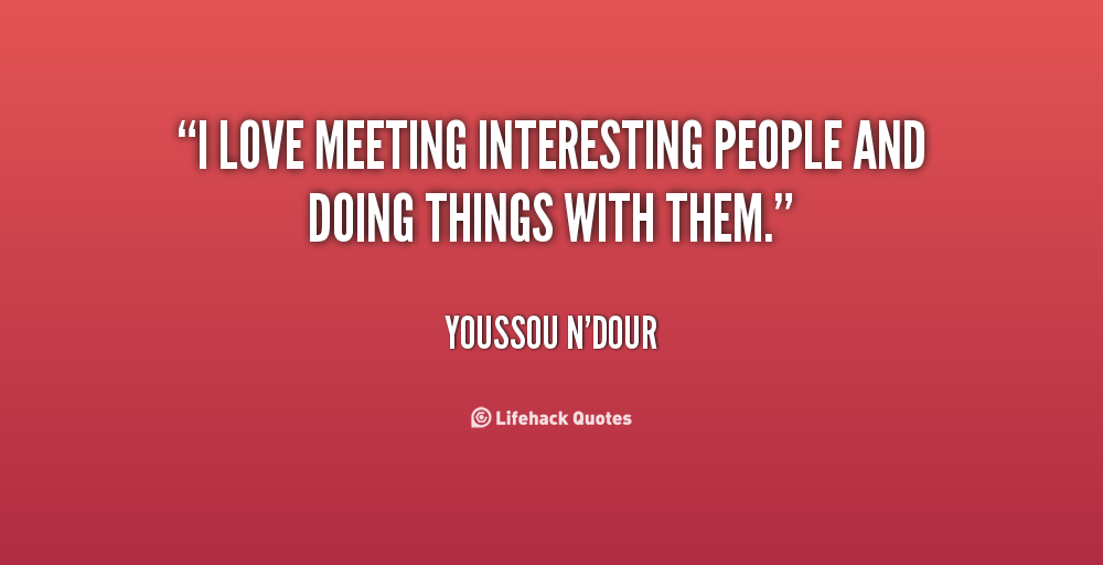 Meeting People Quotes. QuotesGram