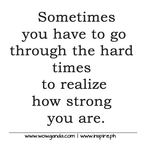 Strength In Tough Times Quotes: God Quotes About Hard Times. QuotesGram