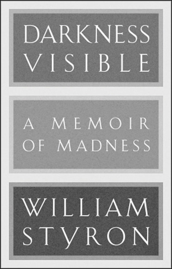 william styron essay on depression Chris cox: william styron's darkness visible remains, two decades on, a beacon  of hope in this benighted realm of experience.