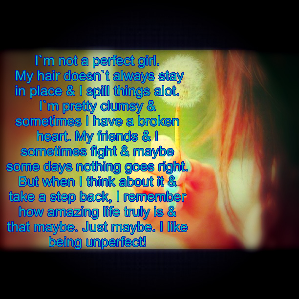 Unperfect Girl Quotes....