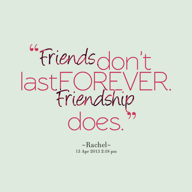 Quotes About Love And Friendship Forever : Friendship forever quotes quotesgram