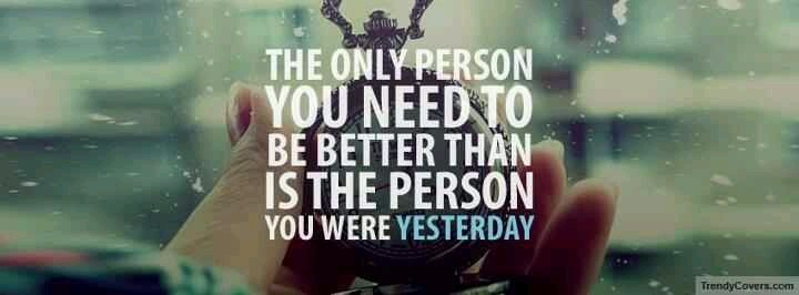 I Have To Be Better Tomorrow Quotes Quotesgram: Be Better Than Yesterday Quotes. QuotesGram