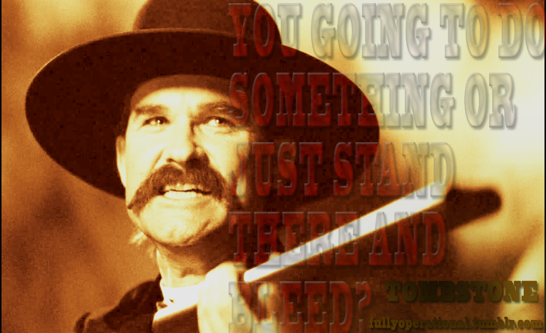Val Kilmer Quotes From Tombstone. QuotesGram