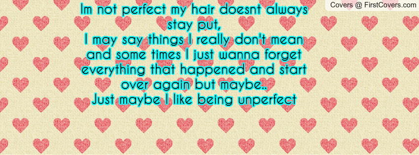 Being Unperfect Quotes...