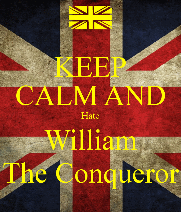Keep On Hating Quotes: William The Conqueror Quotes. QuotesGram
