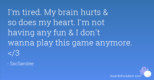 Tired Of Mind Games Quotes. QuotesGram