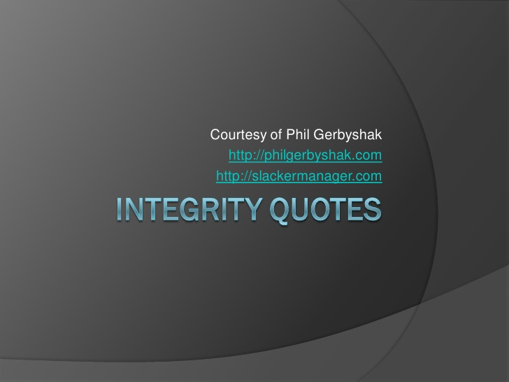 Quotes About Leadership And Integrity Quotesgram