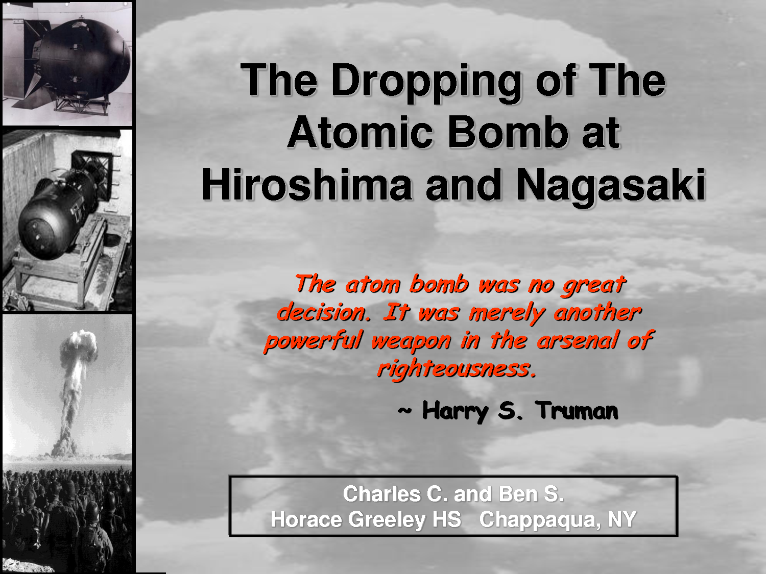 atomic bomb justified essay Many people detested the use of the atomic bombs as the mass murder of civilians was believed to be an inhumane act the aim of this investigation is to find out whether america's decision to drop the atomic bombs on japan was justified.