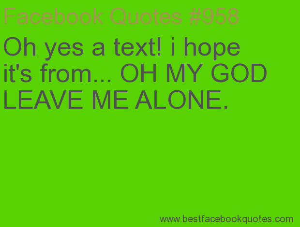 Leave Me Alone Quotes And Sayings. QuotesGram