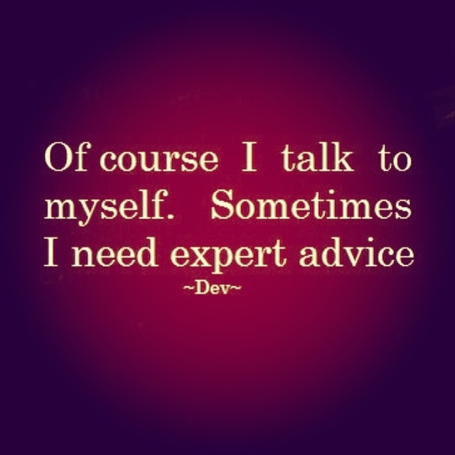 Talking To My Self Quotes. QuotesGram
