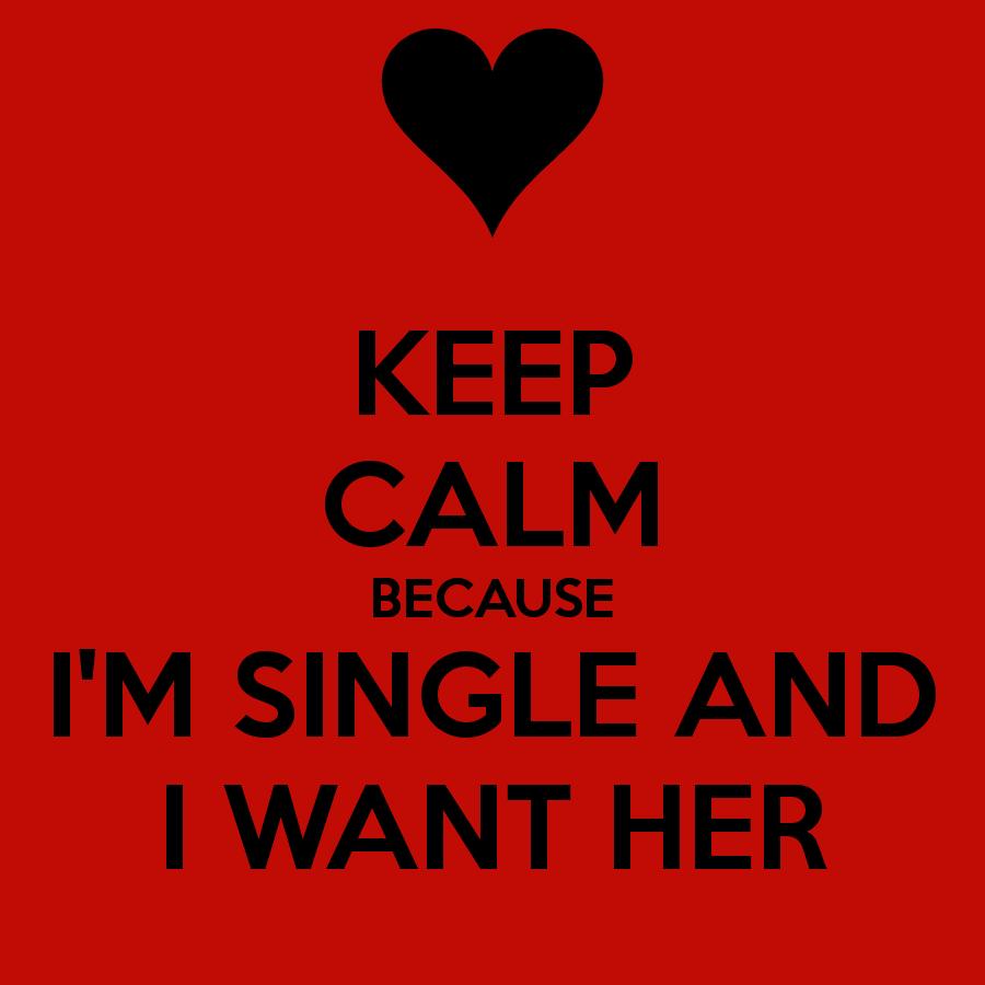 Im Single Because Quotes Keep Calm Im Single Qu...