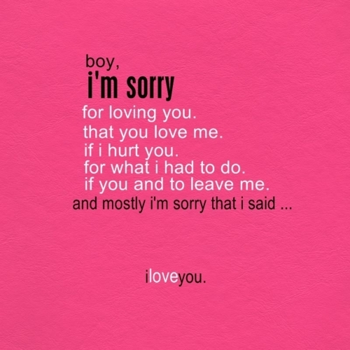 I M Sorry Love Quotes For Her: Sorry For Loving You Quotes. QuotesGram