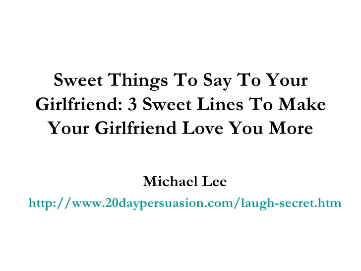 Lovely things to say to your girlfriend