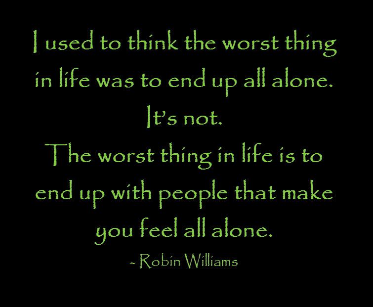 Robin Williams Quotes Being Alone. QuotesGram