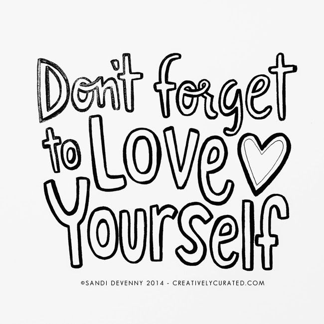 Don T Forget To Love Yourself Love Quote Tattoo: Dont Forget To Love Yourself Quotes. QuotesGram