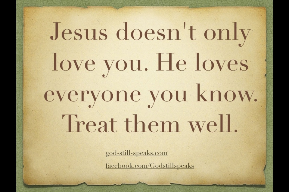 Love Everyone: Quotes We Love You Jesus. QuotesGram