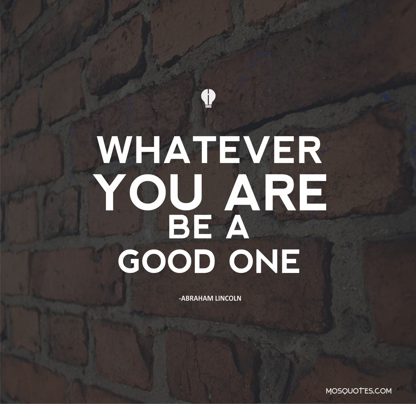 Lincoln Quote Whatever You Are Be A Good One: Lincoln Funny Quotes Inspirational. QuotesGram
