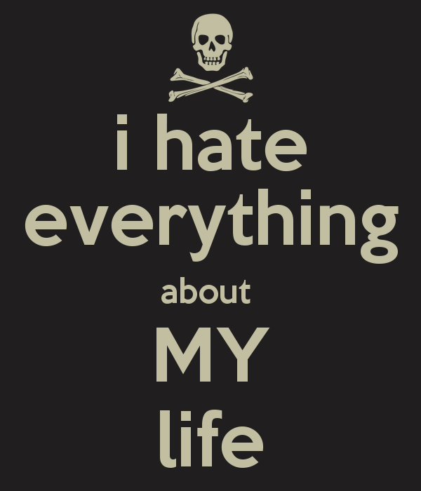 Quotes about hating life
