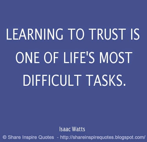 Learn To Trust Quotes: Quotes About Learning To Trust. QuotesGram