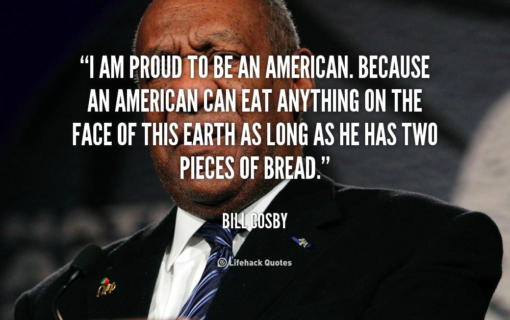 why i am proud to be an american essay I am proud to be american because despite it all, obama laid it all out on the line this month i am proud of the leader of my country for not giving up until the last bell tolls when asked about america's future, he reflected on the fear, the fright and the might we have at our disposal, no matter where we may be in the world.