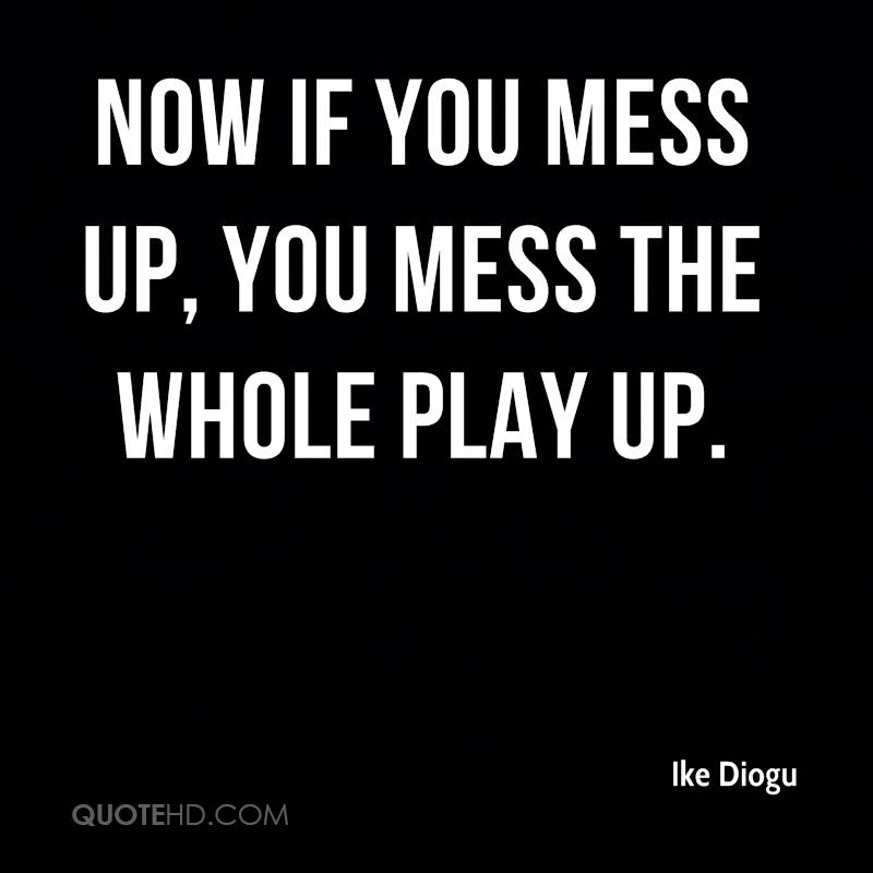 Messed Up Life Quotes: Quotes About When You Mess Up. QuotesGram