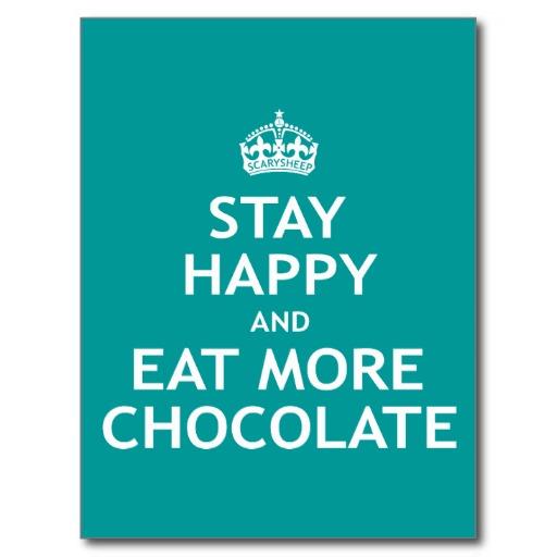 Be Happy Eat Chocolate Quotes. QuotesGram