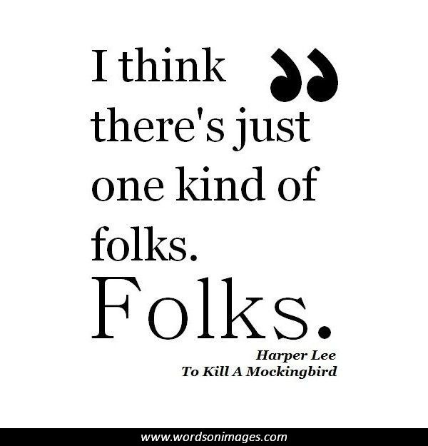 to kill a mockingbird quotes and To kill a mockingbird quotes, to kill a mockingbird important quotes quotations sayings.