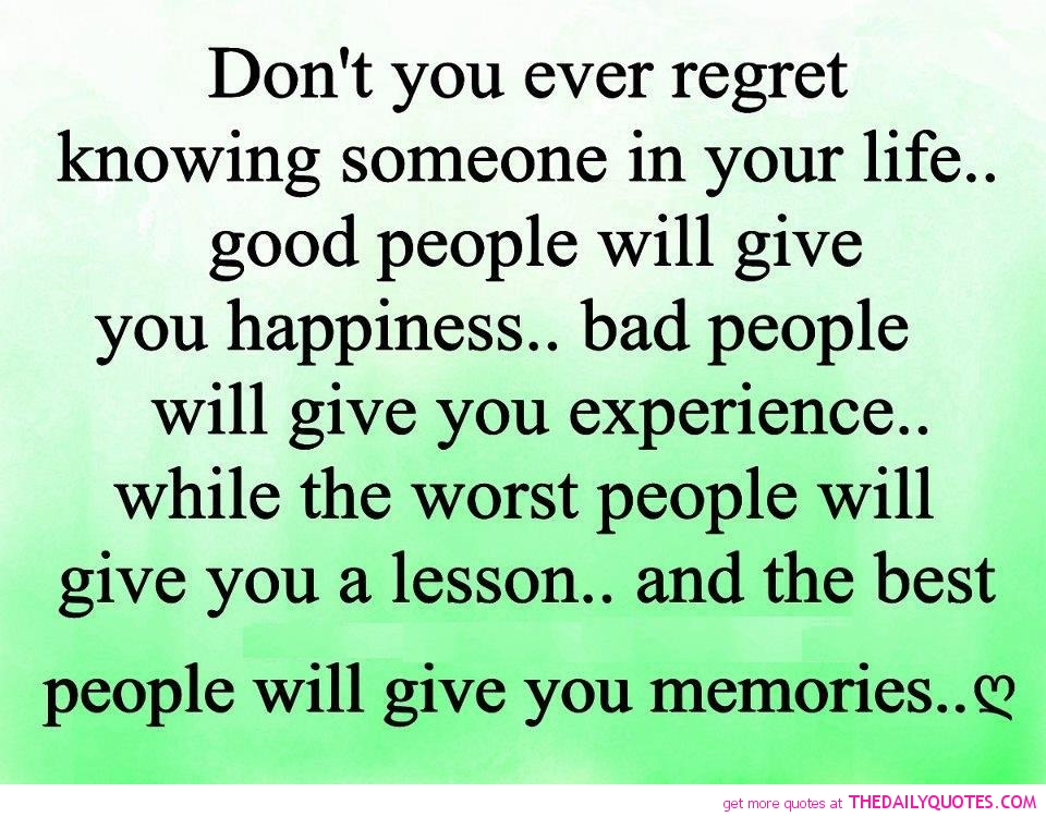 Quotes About Regret And Friendship : Dont regret quotes quotesgram