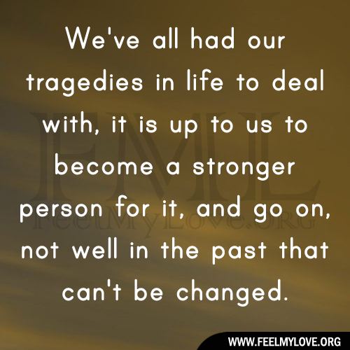 Quotes About Recovering From Tragedy Quotesgram: Quotes Dealing With Tragedy. QuotesGram