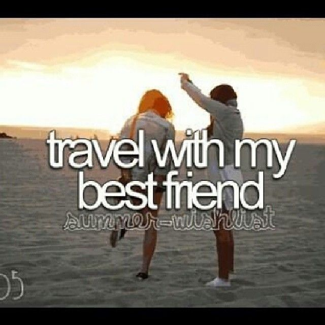 traveling best friends quotes quotesgram