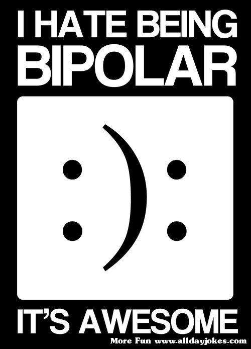 Funny Quotes About Being Bipolar Quotesgram