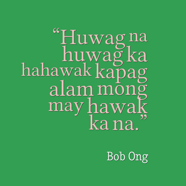 Tagalog Quotes Move On Quotesgram: Bob Ong Quotes Tagalog. QuotesGram