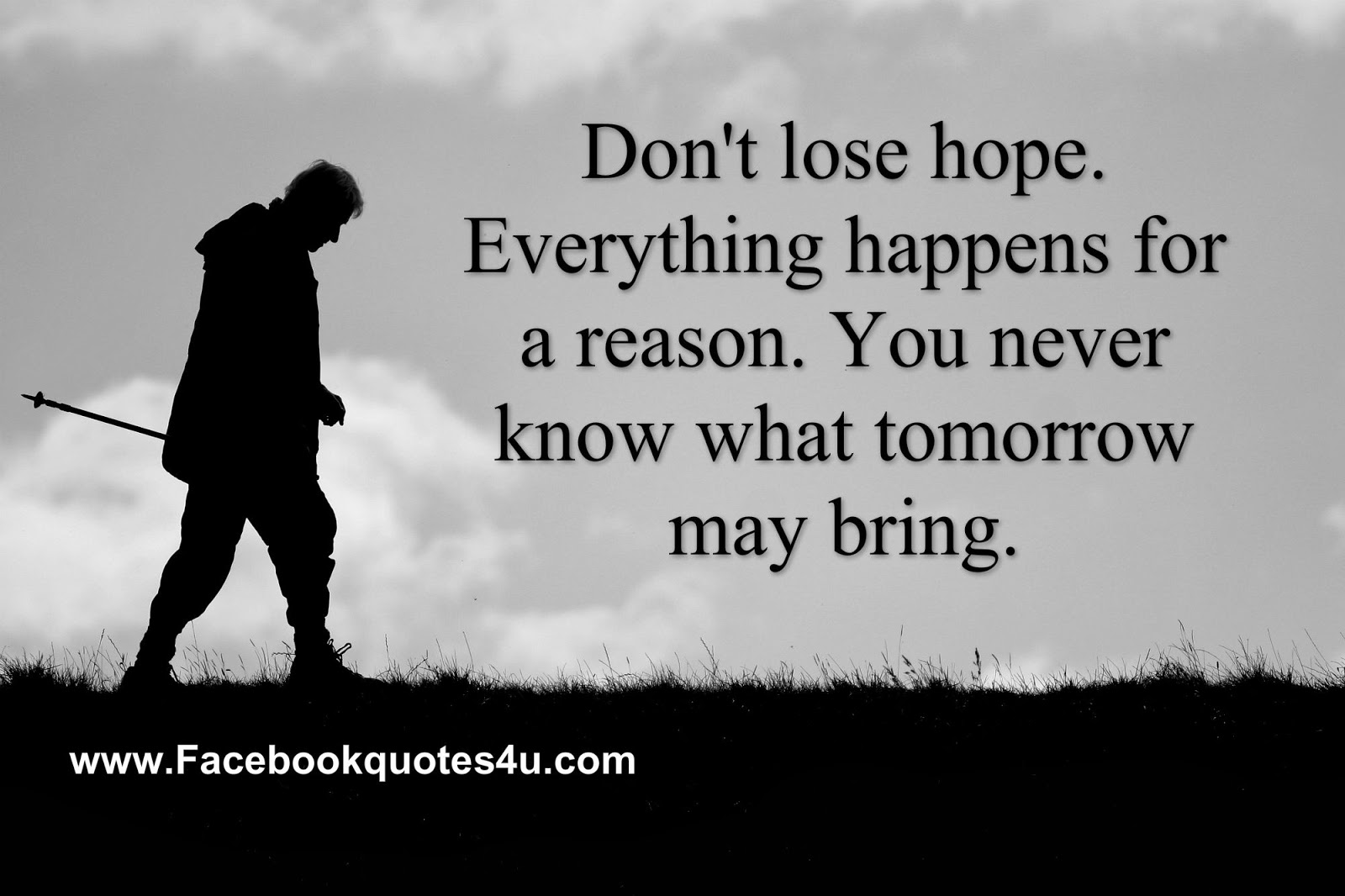 Have Faith In Tomorrow For It Can Bring Better Days: Dont Lose Hope Quotes. QuotesGram