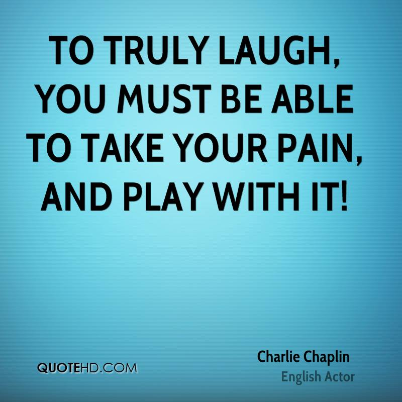 Humor Inspirational Quotes: Laughter Charlie Chaplin Quotes. QuotesGram