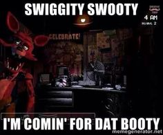 Five Nights At Freddys Animated Funny Quotes Quotesgram Swiggity swooty, i'm coming to terminate that booty. five nights at freddys animated funny