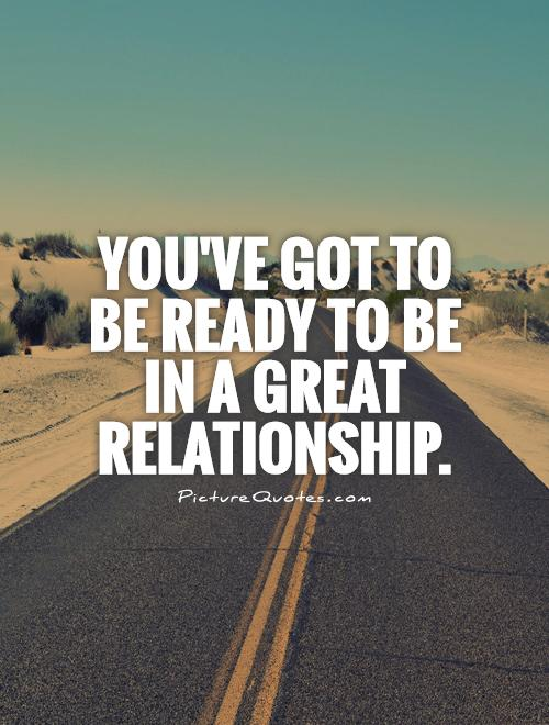 Ready For A Relationship Quotes. QuotesGram