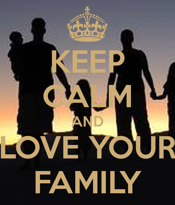 Quotes About Loving Your Family: Keep Calm Quotes About Family. QuotesGram