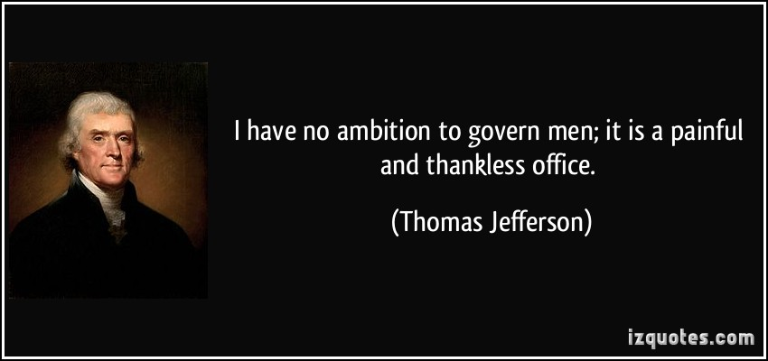 Ambitious quotes no quotesgram - Thomas jefferson term of office ...