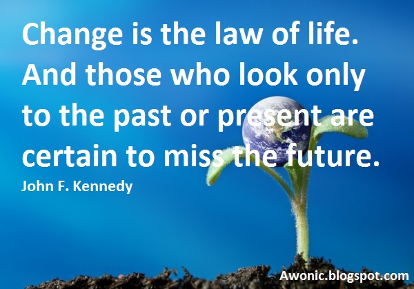 change is the law of life essay  · this site might help you re: change is the law of life and those who look only to the past or present are certain to miss the future plz explain.