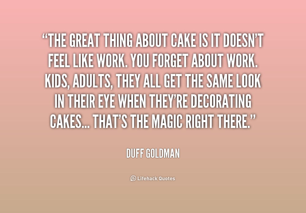 Cake Images And Quotes : Funny Cake Quotes. QuotesGram