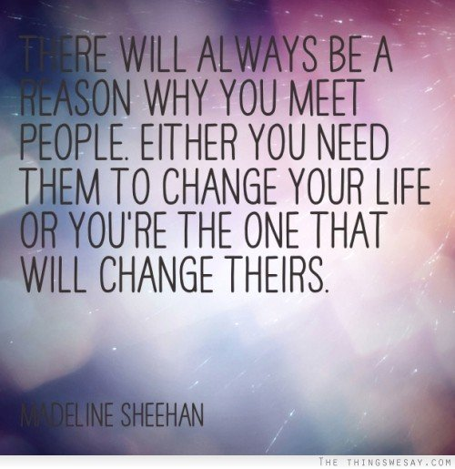 We Meet People For A Reason Quotes Quotesgram