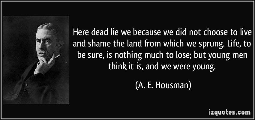 life and works of alfred edward housman Housman was educated first in king edward's school, then in  in some of his  poems, may explain housman's unexpected failure in his.