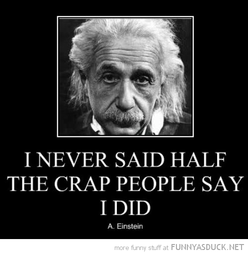 Quotes Said By Albert Einstein: Funny Shit To Say Quotes. QuotesGram