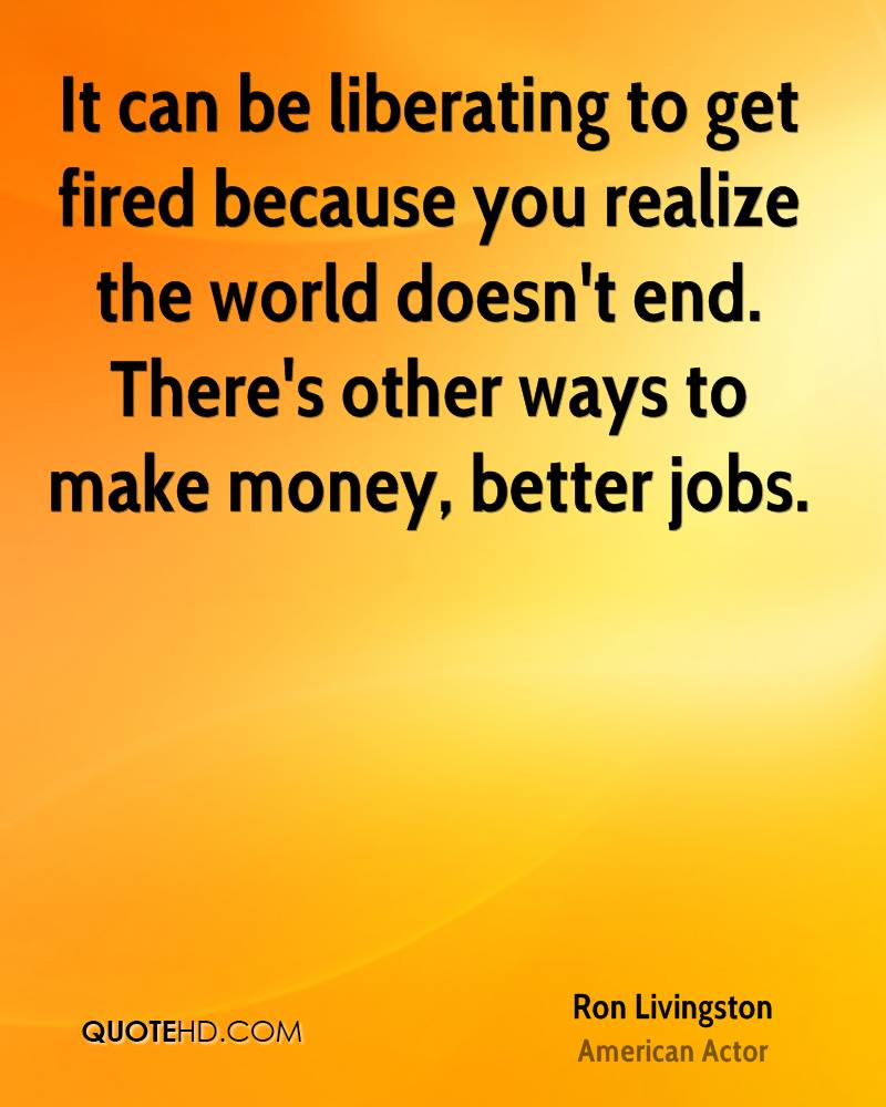 funny quotes about getting fired quotesgram funny quotes about getting fired