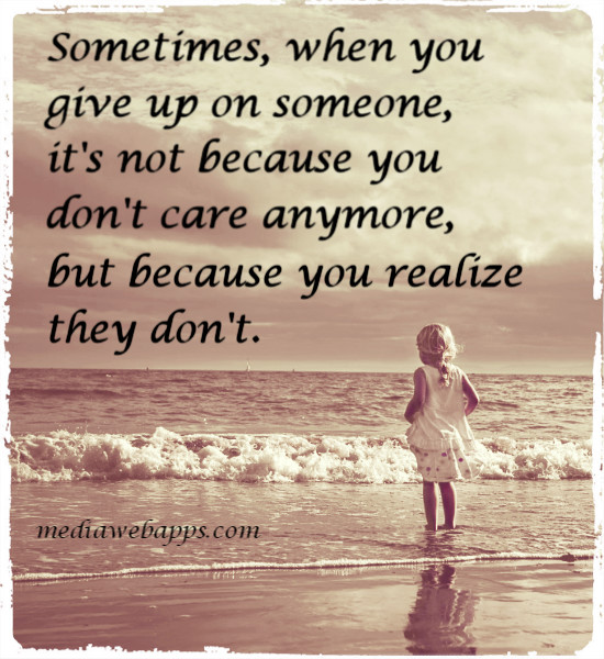 Quotes About Not Caring Anymore. QuotesGram