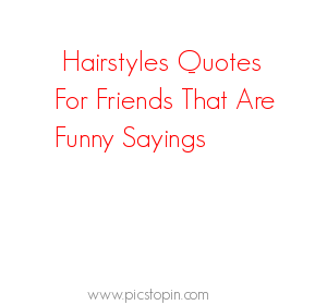 Haircut Quotes And Sayings. QuotesGram